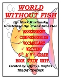 WORLD WITHOUT FISH Comprehension/Vocabulary/Assessment/Wri