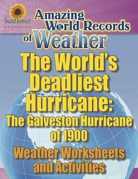 WORLD'S DEADLIEST HURRICANE: THE GALVESTON HURRICANE OF 19