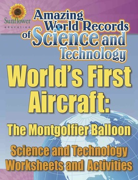 WORLD'S FIRST AIRCRAFT: THE MONTGOLFIER BALLOON—Science &