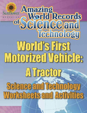 WORLD'S FIRST MOTORIZED VEHICLE: A TRACTOR—Science and Technology Worksheets