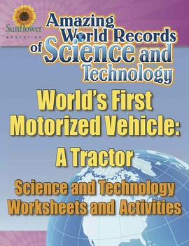 WORLD'S FIRST MOTORIZED VEHICLE: A TRACTOR—Science and Tec