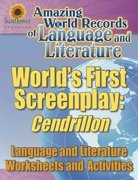 WORLD'S FIRST SCREENPLAY: CENDRILLON—Language and Literature Worksheets