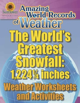 WORLD'S GREATEST SNOWFALL: 1,224¼ INCHES—Weather Worksheets and Activities