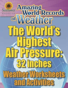 WORLD'S HIGHEST AIR PRESSURE: 32 inches—Weather Worksheets and Activities