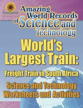 WORLD'S LARGEST TRAIN: FREIGHT TRAIN IN SOUTH AFRICA—Technology Worksheets