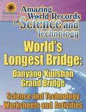 WORLD'S LONGEST BRIDGE: DANYANG-KUNSHAN GRAND BRIDGE—Technology Worksheets