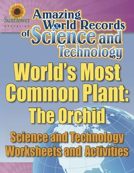 WORLD'S MOST COMMON PLANT: THE ORCHID—Science Worksheets and Activities