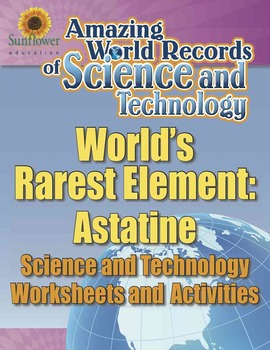 WORLD'S RAREST ELEMENT: ASTATINE—Science Worksheets and Ac