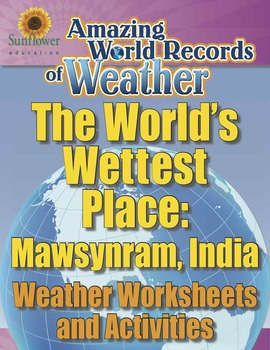 WORLD'S WETTEST PLACE: MAWSYNRAM, INDIA—Weather Worksheets and Activities