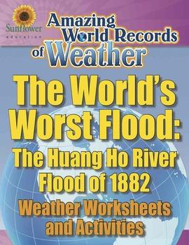 WORLD'S WORST FLOOD: THE HUANG HO RIVER FLOOD OF 1882—Weather Worksheets