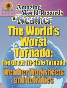 WORLD'S WORST TORNADO: THE GREAT TRI-STATE TORNADO—Weather Worksheets