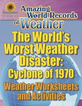 WORLD'S WORST WEATHER DISASTER: CYCLONE OF 1970—Weather Worksheets & Activities