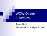 WOW Dinner Interviews