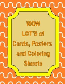 WOW LOT's of Poster, Cards and Coloring Sheets