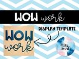 WOW Work Display Template