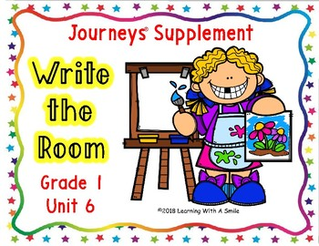 WRITE THE ROOM First Grade JOURNEYS UNIT 6 ~ BONUS: Sort It! Game Included