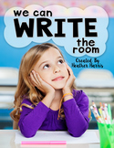 Write the Room Classroom Kit: A Year of Writing