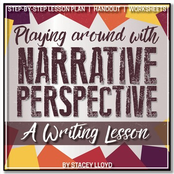 WRITING LESSON: Playing With Narrative Perspective