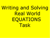 WRITING AND SOLVING EQUATIONS REAL WORLD PROBLEMS  TASK
