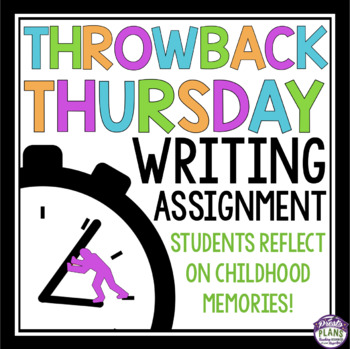 WRITING ASSIGNMENT: THROWBACK THURSDAY