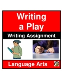 WRITING ASSIGNMENT- WRITING A PLAY- LANGUAGE ARTS- NO PREP