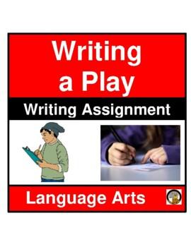 WRITING ASSIGNMENT- WRITING A PLAY- LANGUAGE ARTS- NO PREP