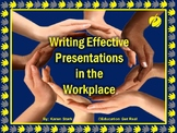 "WRITING EFFECTIVE PRESENTATIONS IN THE WORKPLACE (PPT) ""De"