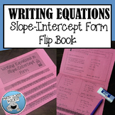 WRITING EQUATIONS IN SLOPE-INTERCEPT FORM FLIP-BOOK!