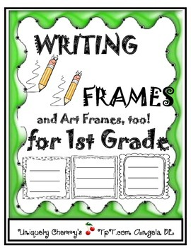 WRITING FRAMES and Art Frames, too! 1st Grade