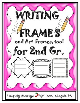 WRITING FRAMES and Art Frames, too! 2nd Grade
