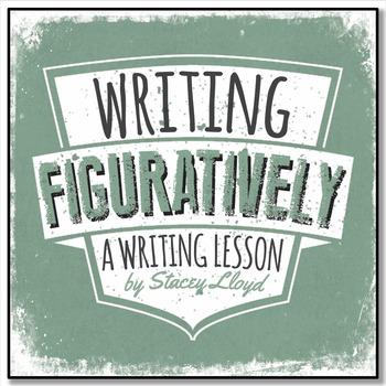 WRITING LESSON: Writing Figuratively