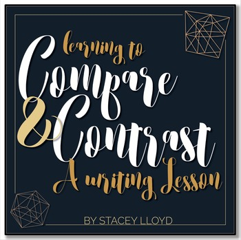 WRITING LESSON: Writing a Compare/Contrast Essay