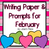 WRITING PAPER AND  PROMPTS  FOR FEBRUARY