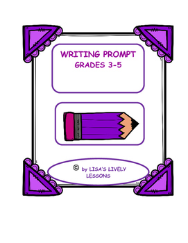 WRITING PROMPT-FOR THE ELEMENTARY CLASSROOM-NO PREP