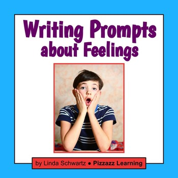 WRITING PROMPTS ABOUT FEELINGS