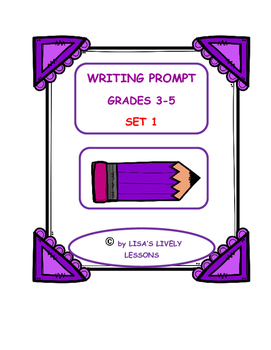 WRITING PROMPTS-FOR THE ELEMENTARY CLASSROOM- SET 1-NO PREP