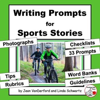 CREATIVE SPORTS WRITING PROMPTS: tips, rubrics, checklist, word banks