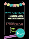 WV College and Career Readiness Standards I Can Statements 3rd Grade RLA