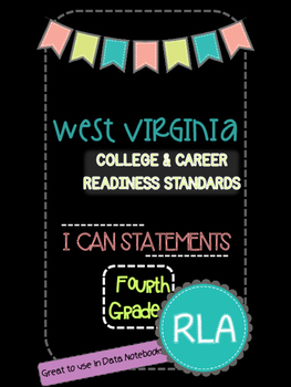 WV College and Career Readiness Standards I Can Statements 4th Grade RLA