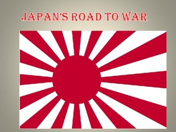 "WW II Japan's Road to War and ""at War"""