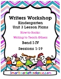 WW  Unit 3 How to Books Write to Teach Others Kindergarten Lesson Plan Bundle