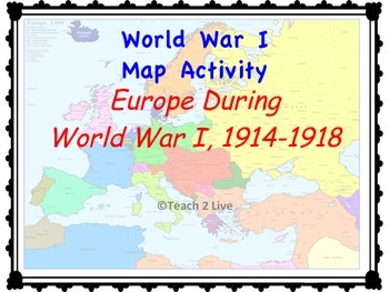 WW1 MAP ACTIVITY - Europe During The War 1914-1918 | TpT
