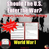 World War I - Should the U.S. Enter the War? Primary Source Analysis Activity