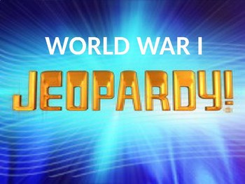 WWI Jeopardy Review PowerPoint