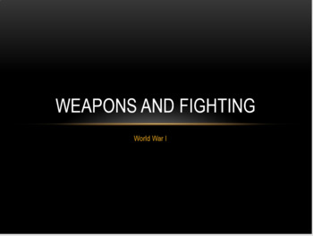 WWI - Weapons and Fighting