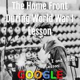WWI and the 1920's Lesson: The Home Front During World War I