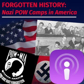WWII Forgotten History: Nazi POW Camps - Podcast Assignment