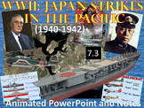 WWII: Japan Strikes in the Pacific Animated PowerPoint and Notes (7.3)