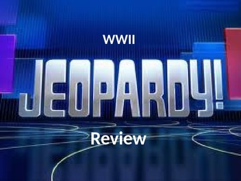 WWII Jeopardy Review Game