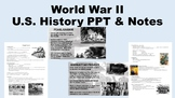 WWII Notes & PPT - Editable - US History Notes for World War II